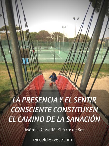 LA PRESENCIA Y EL SENTIR CONSCIENTE CONSTITUYEN EL CAMINO DE LA SANACIÓN.png